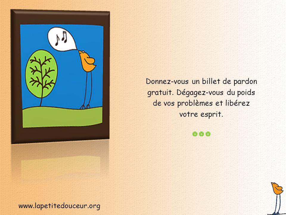 www.lapetitedouceur.org Donnez-vous un billet de pardon gratuit.