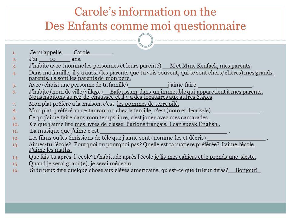 Carole's information on the Des Enfants comme moi questionnaire 1.