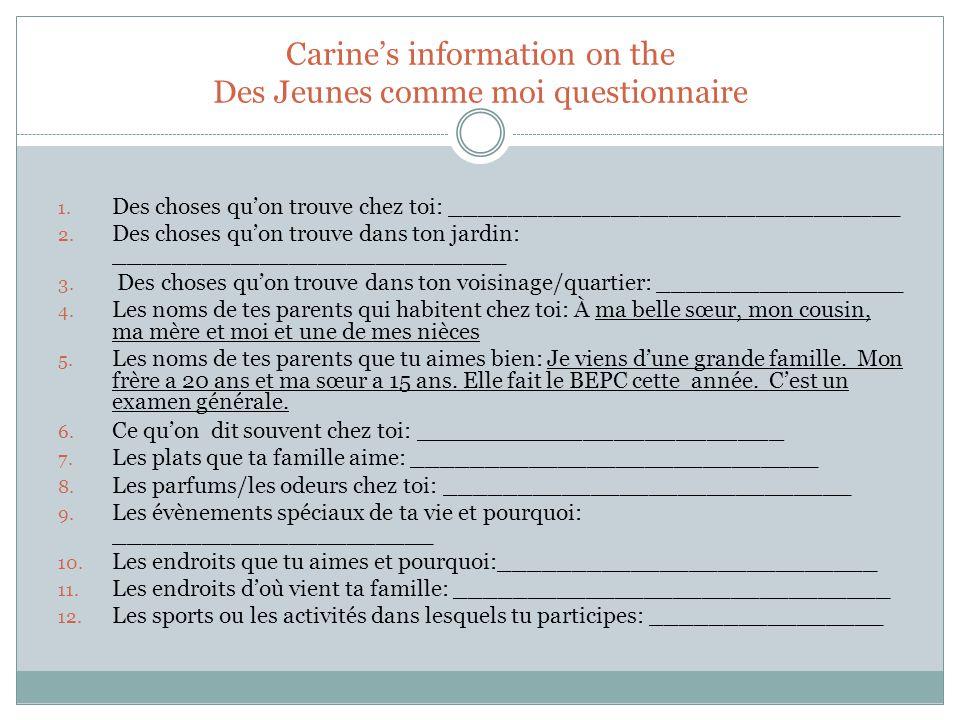 Carine's information on the Des Jeunes comme moi questionnaire 1.