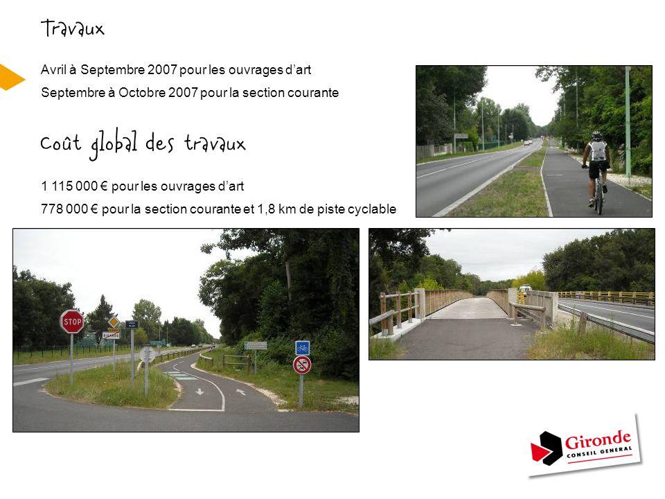 Avril à Septembre 2007 pour les ouvrages d'art Septembre à Octobre 2007 pour la section courante 1 115 000 € pour les ouvrages d'art 778 000 € pour la