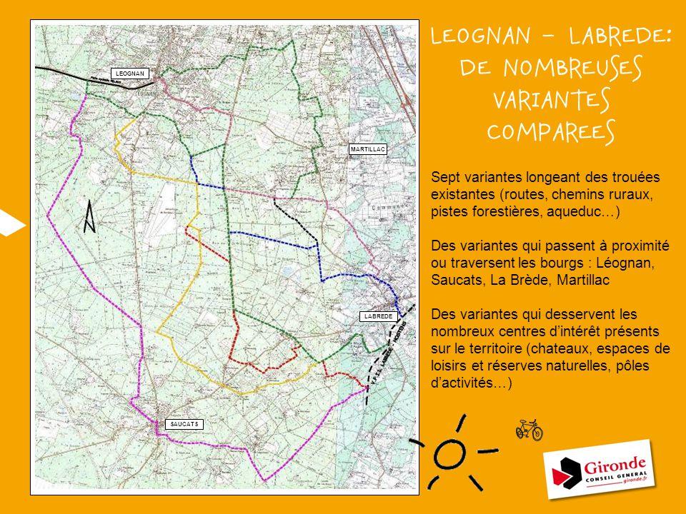 LEOGNAN – LABREDE: DE NOMBREUSES VARIANTES COMPAREES LEOGNAN MARTILLAC LABREDE SAUCATS Sept variantes longeant des trouées existantes (routes, chemins