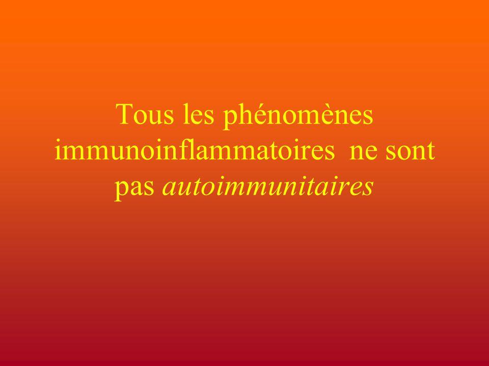 Tous les phénomènes immunoinflammatoires ne sont pas autoimmunitaires