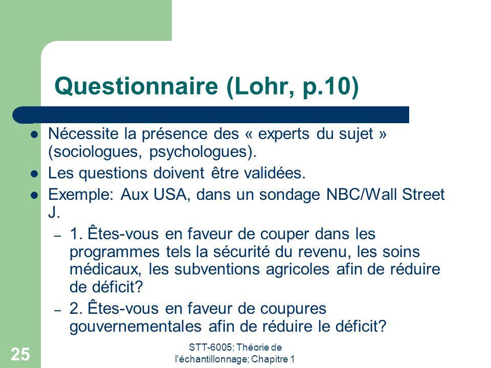 STT-6005; Théorie de l échantillonnage; Chapitre 1 25 Questionnaire (Lohr, p.10) Nécessite la présence des « experts du sujet » (sociologues, psychologues).