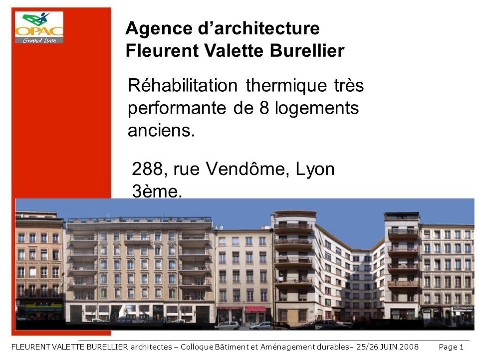 FLEURENT VALETTE BURELLIER architectes – Colloque Bâtiment et Aménagement durables– 25/26 JUIN 2008Page 1 288, rue Vendôme, Lyon 3ème. Réhabilitation