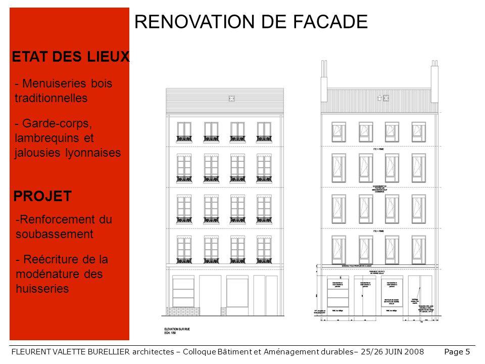 FLEURENT VALETTE BURELLIER architectes – Colloque Bâtiment et Aménagement durables– 25/26 JUIN 2008Page 5 RENOVATION DE FACADE ETAT DES LIEUX PROJET -