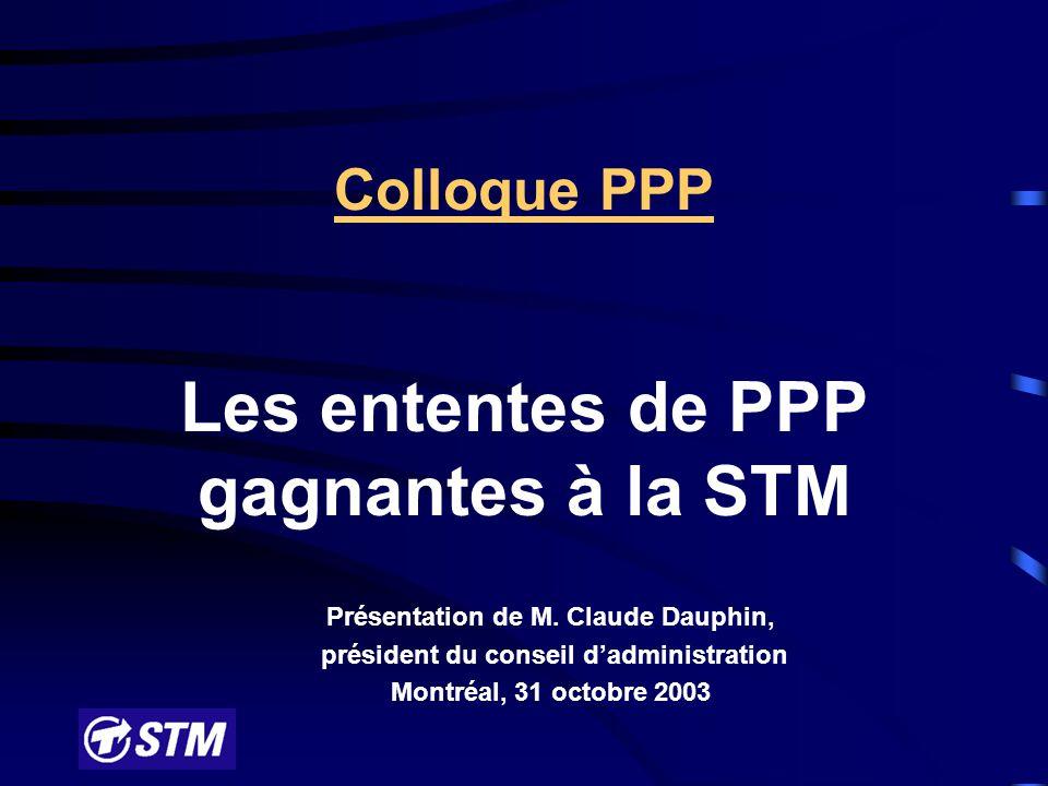 Colloque PPP Les ententes de PPP gagnantes à la STM Présentation de M.