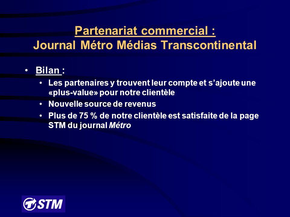 Partenariat commercial : Journal Métro Médias Transcontinental Gains Outil d'information clientèle à grande diffusion (115 000 copies/jour) Page Info-STM, moyen efficace de communiquer directement avec notre clientèle