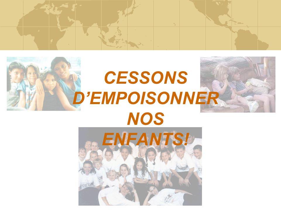 CESSONS D'EMPOISONNER NOS ENFANTS!