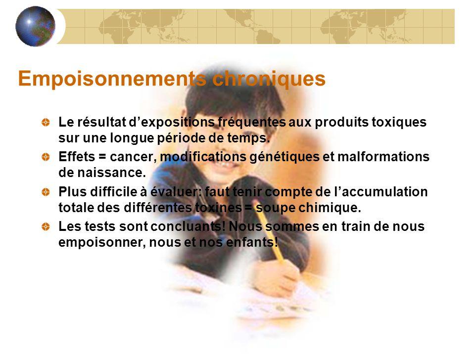 Empoisonnements chroniques Le résultat d'expositions fréquentes aux produits toxiques sur une longue période de temps.