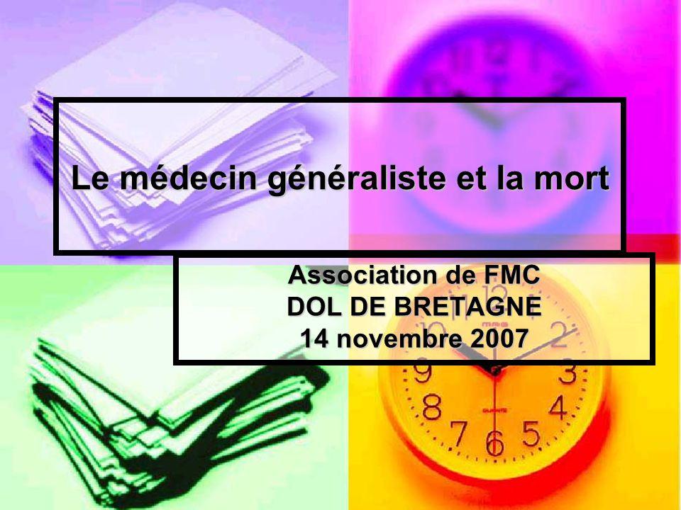 Le médecin généraliste et la mort Association de FMC DOL DE BRETAGNE 14 novembre 2007