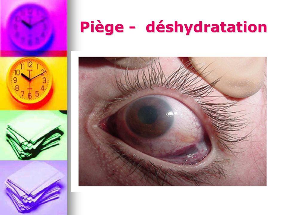 Piège - déshydratation