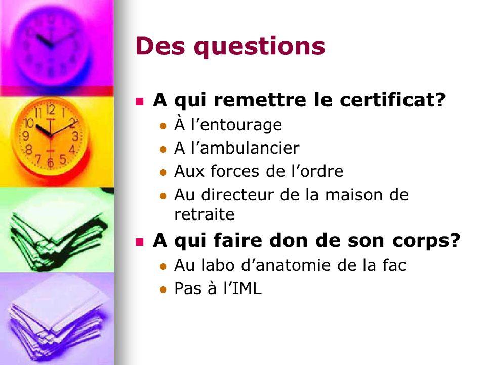 Des questions A qui remettre le certificat.