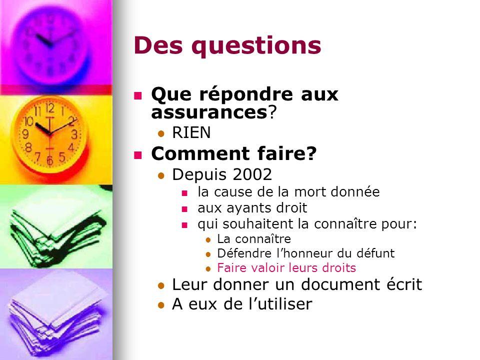 Des questions Que répondre aux assurances. RIEN Comment faire.