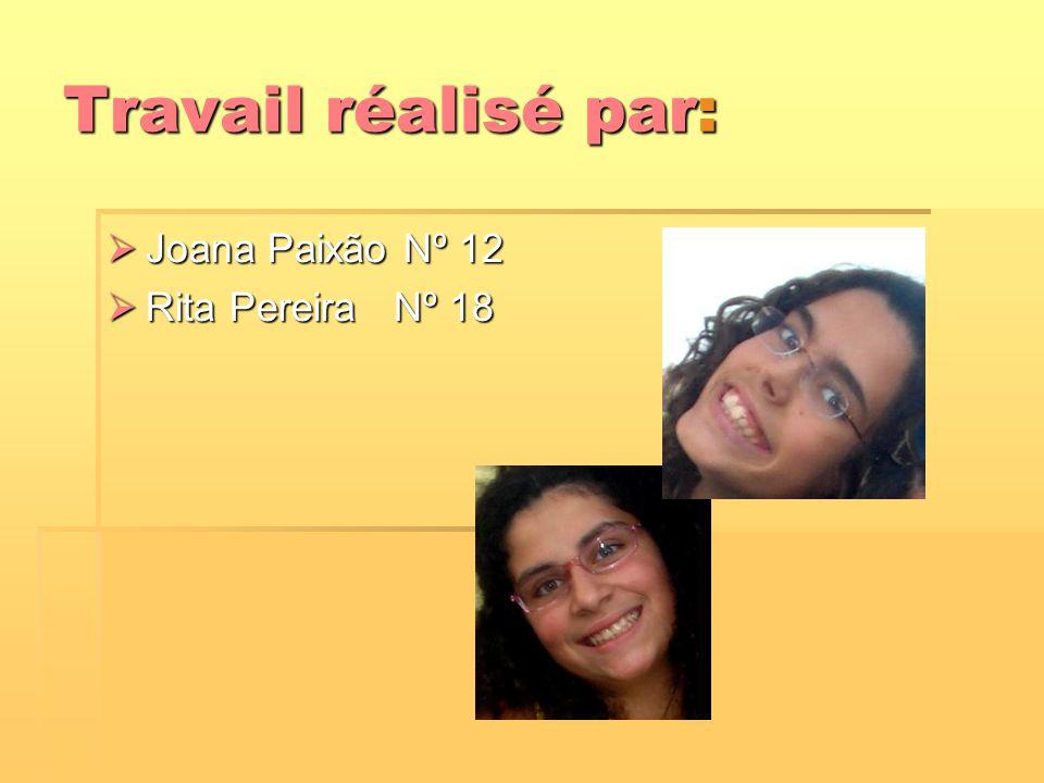 Travail réalisé par:  Joana Paixão Nº 12  Rita Pereira Nº 18