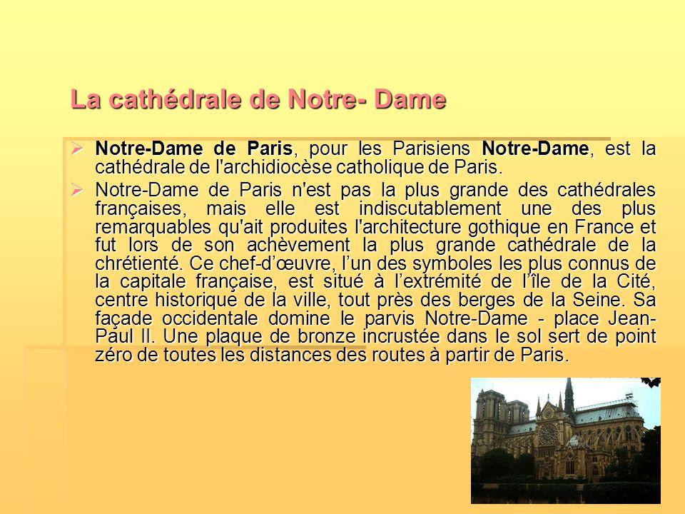 La cathédrale de Notre- Dame NNNNotre-Dame de Paris, pour les Parisiens Notre-Dame, est la cathédrale de l'archidiocèse catholique de Paris. NN