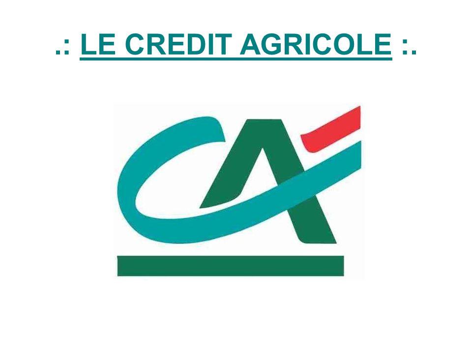 .: LE CREDIT AGRICOLE :.