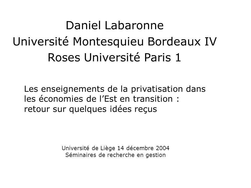 Daniel Labaronne Université Montesquieu Bordeaux IV Roses Université Paris 1 Les enseignements de la privatisation dans les économies de l'Est en tran