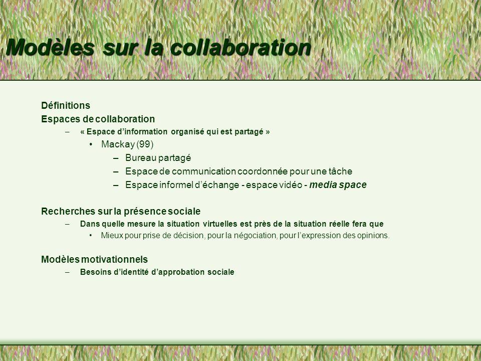 Problématique de la collaboration Dillenbourg, et al., 1995 –Collaboration : effort mutuel et coordonné des participants pour résoudre ensemble un problème – Coopération : organisation partagée du travail dans laquelle chacun est responsable d'une portion de problème à résoudre (Dillenbourg, et al., 1995) Problématiques différentes …solutions différentes Mais les deux sont toujours mêlées dans les faits