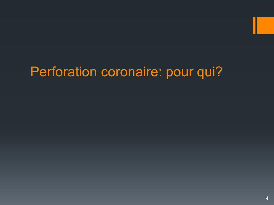 Perforation coronaire: pour qui? 4