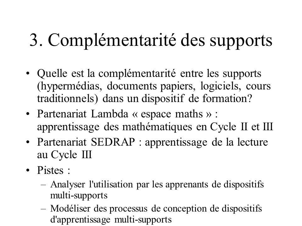 3. Complémentarité des supports Quelle est la complémentarité entre les supports (hypermédias, documents papiers, logiciels, cours traditionnels) dans