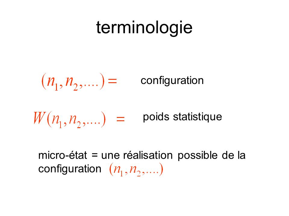 terminologie configuration poids statistique micro-état = une réalisation possible de la configuration