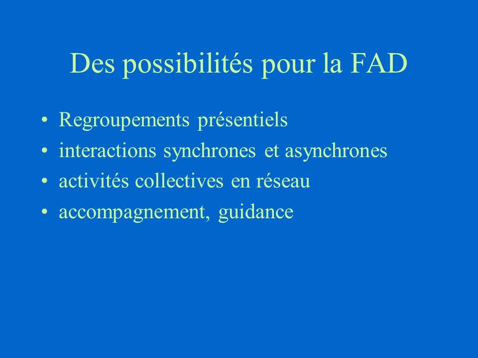 Des possibilités pour la FAD Regroupements présentiels interactions synchrones et asynchrones activités collectives en réseau accompagnement, guidance