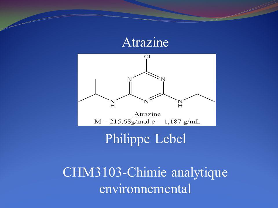 Atrazine Philippe Lebel CHM3103-Chimie analytique environnemental