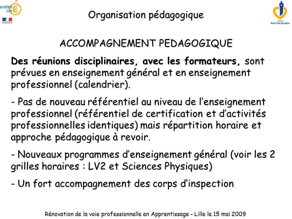 ACCOMPAGNEMENT PEDAGOGIQUE Des réunions disciplinaires, avec les formateurs, sont prévues en enseignement général et en enseignement professionnel (ca