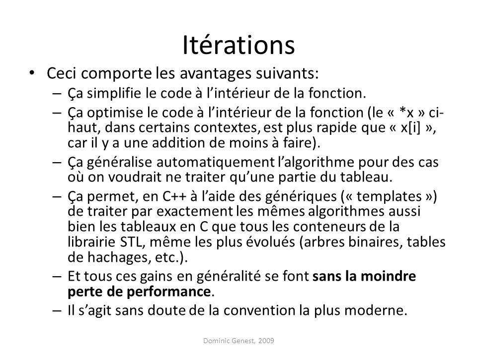 Itérations Ceci comporte les avantages suivants: – Ça simplifie le code à l'intérieur de la fonction.