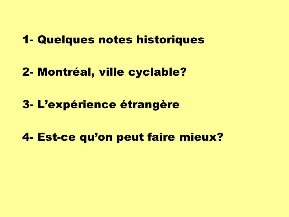 1- Quelques notes historiques 2- Montréal, ville cyclable.