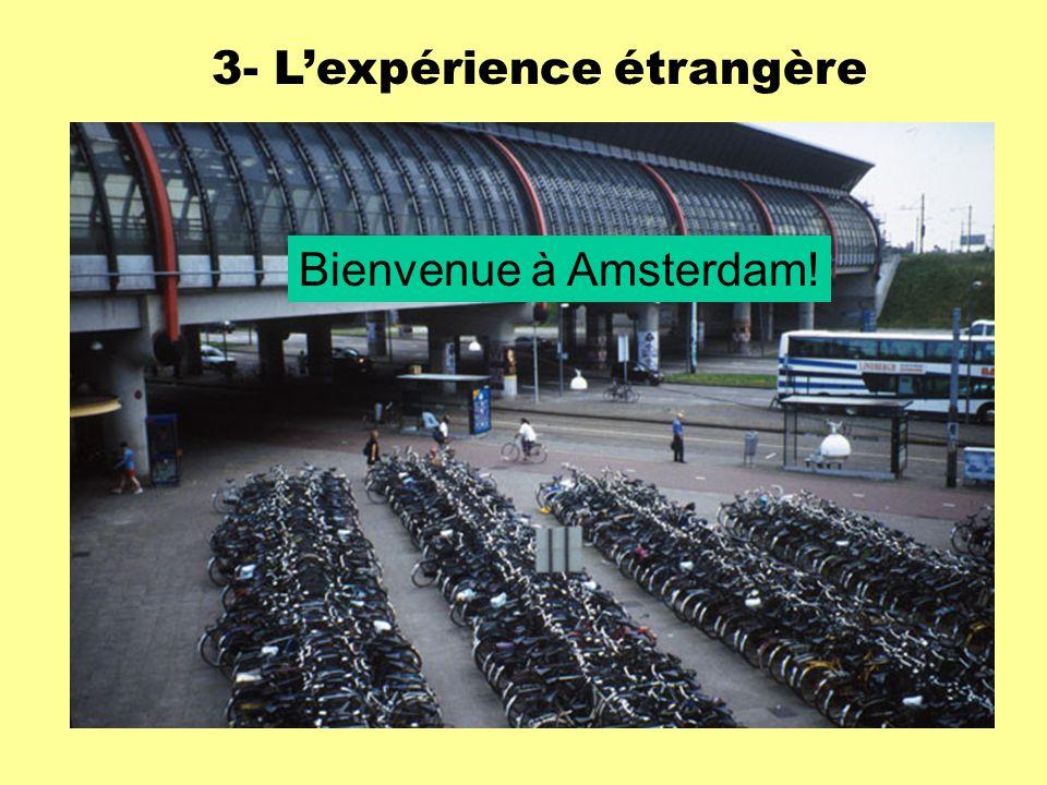 3- L'expérience étrangère Bienvenue à Amsterdam!