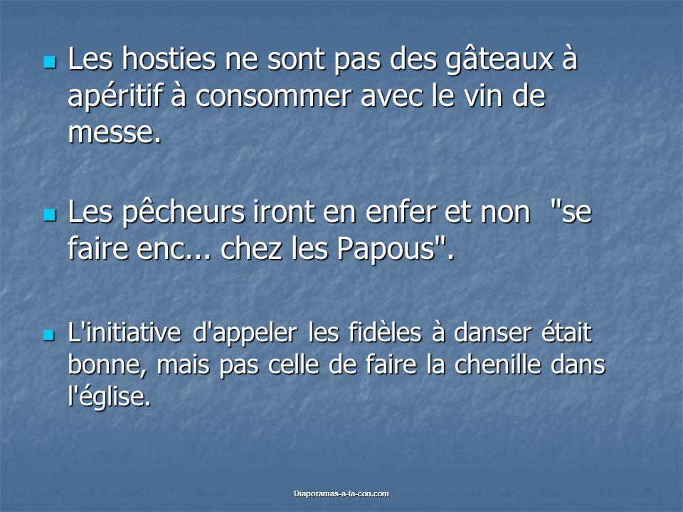 Diaporamas-a-la-con.com Les hosties ne sont pas des gâteaux à apéritif à consommer avec le vin de messe.