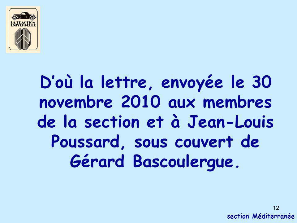 12 section Méditerranée D'où la lettre, envoyée le 30 novembre 2010 aux membres de la section et à Jean-Louis Poussard, sous couvert de Gérard Bascoulergue.