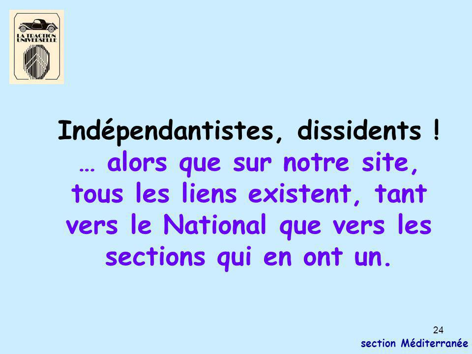 24 section Méditerranée Indépendantistes, dissidents ! … alors que sur notre site, tous les liens existent, tant vers le National que vers les section