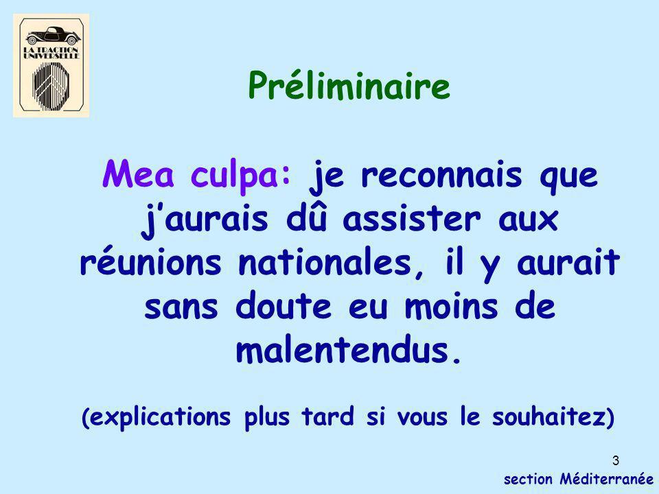 3 section Méditerranée Préliminaire Mea culpa: je reconnais que j'aurais dû assister aux réunions nationales, il y aurait sans doute eu moins de malentendus.