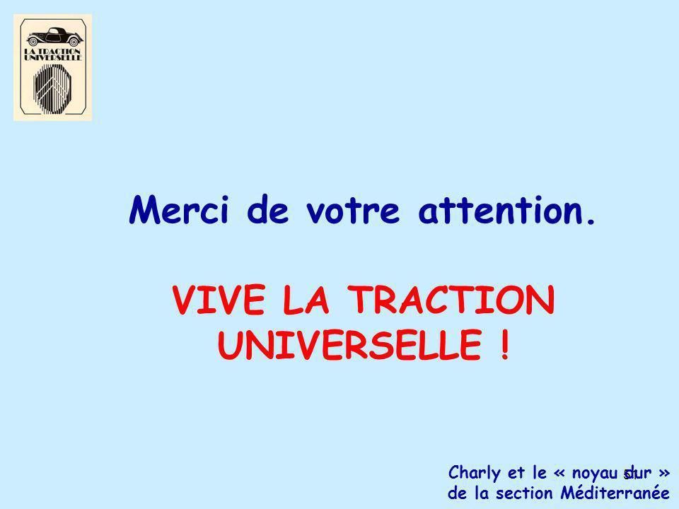51 Merci de votre attention. VIVE LA TRACTION UNIVERSELLE .