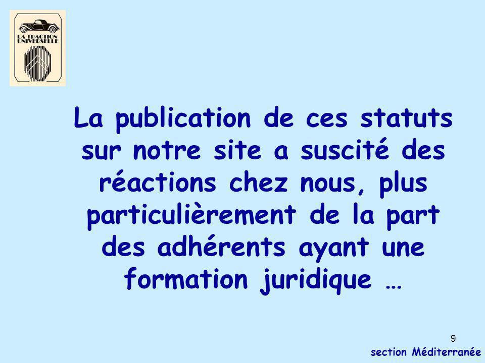 9 section Méditerranée La publication de ces statuts sur notre site a suscité des réactions chez nous, plus particulièrement de la part des adhérents ayant une formation juridique …