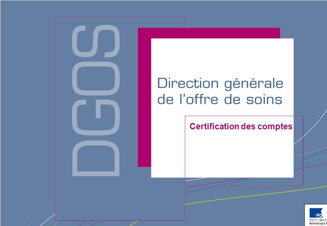 Direction générale de l'offre de soins - DGOS Certification des comptes