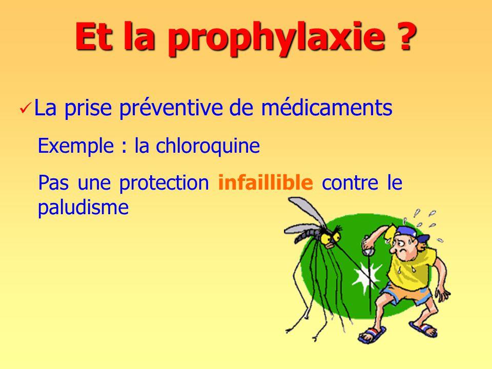 Et la prophylaxie .
