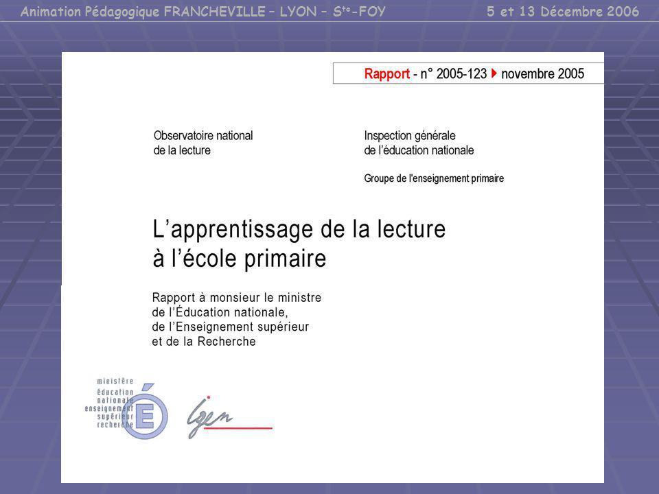 Animation Pédagogique FRANCHEVILLE – LYON – S te -FOY 5 et 13 Décembre 2006