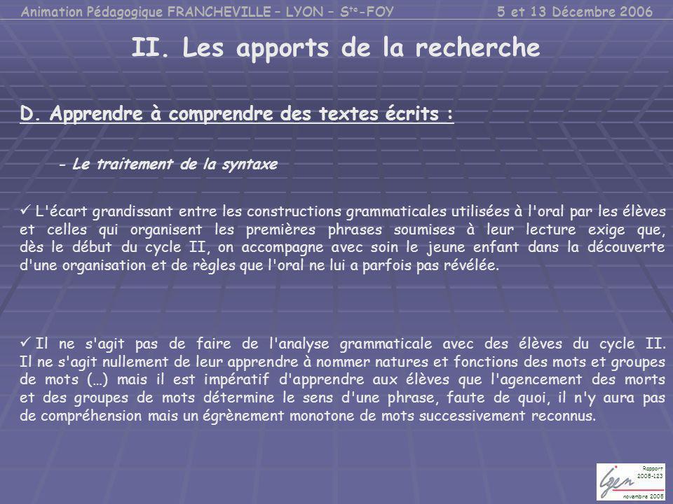 II. Les apports de la recherche D. Apprendre à comprendre des textes écrits : - Le traitement de la syntaxe L'écart grandissant entre les construction
