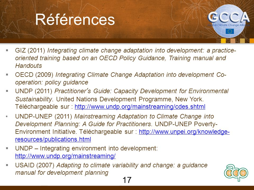 Références  GIZ (2011) Integrating climate change adaptation into development: a practice- oriented training based on an OECD Policy Guidance, Traini