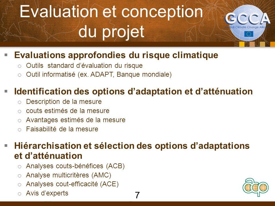 Evaluation et conception du projet  Evaluations approfondies du risque climatique o Outils standard d'évaluation du risque o Outil informatisé (ex.
