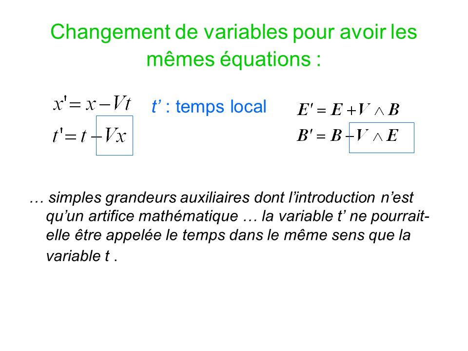 Changement de variables pour avoir les mêmes équations : … simples grandeurs auxiliaires dont l'introduction n'est qu'un artifice mathématique … la va