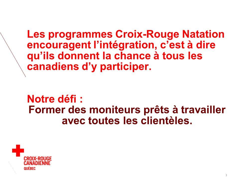 Les programmes Croix-Rouge Natation encouragent l'intégration, c'est à dire qu'ils donnent la chance à tous les canadiens d'y participer.