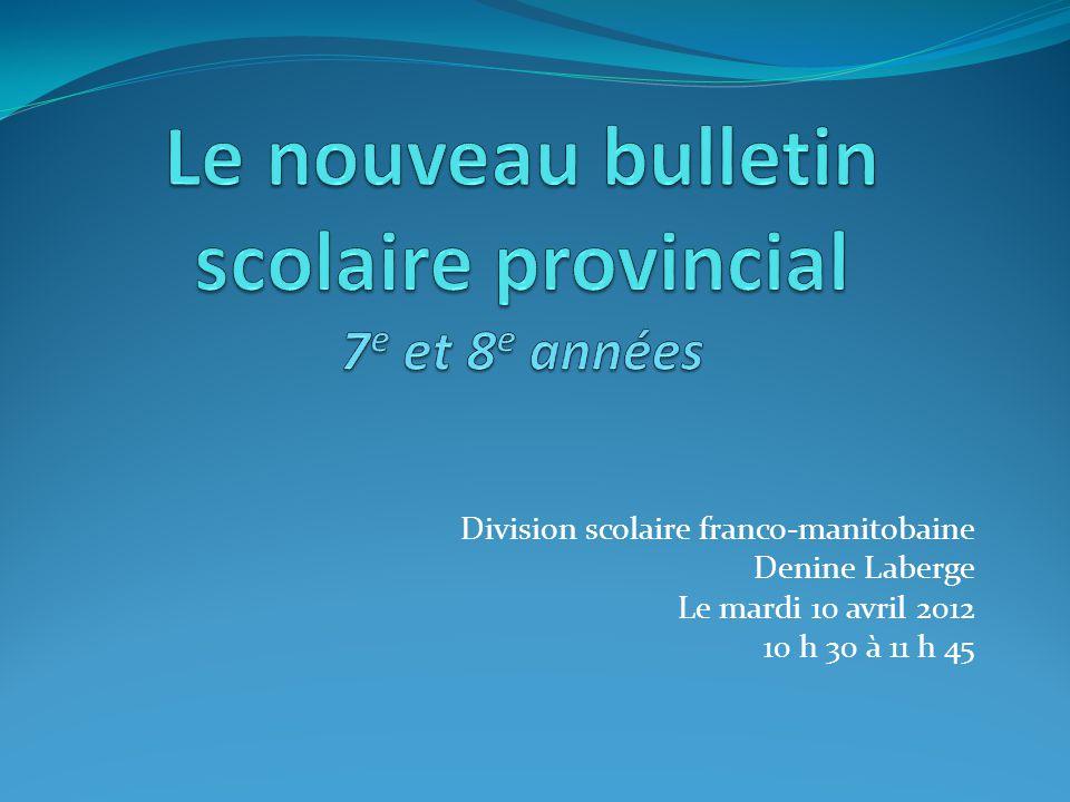 Division scolaire franco-manitobaine Denine Laberge Le mardi 10 avril 2012 10 h 30 à 11 h 45