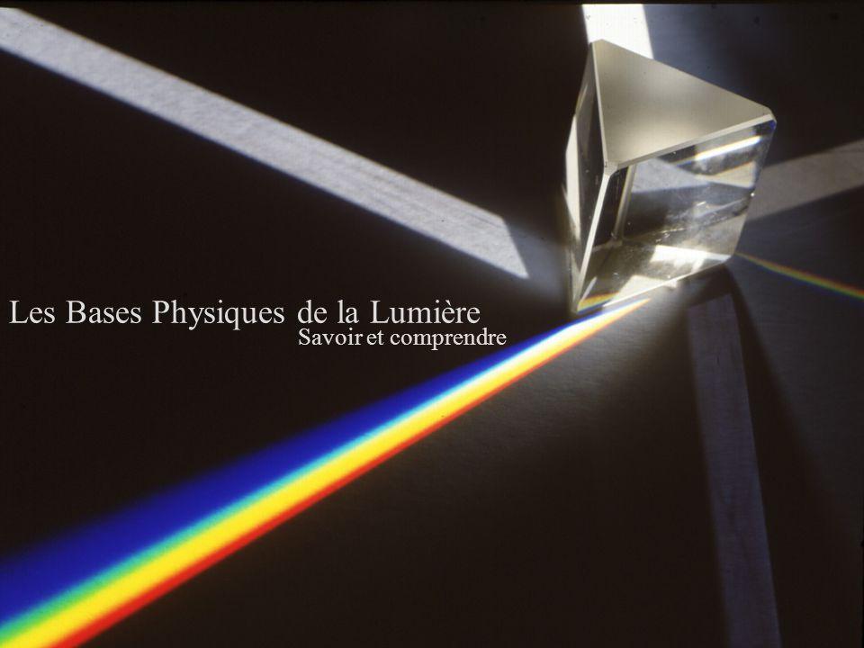 Les Bases Physiques de la Lumière Savoir et comprendre