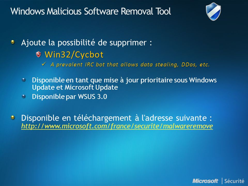 Windows Malicious Software Removal Tool Ajoute la possibilité de supprimer :Win32/Cycbot A prevalent IRC bot that allows data stealing, DDos, etc. A p