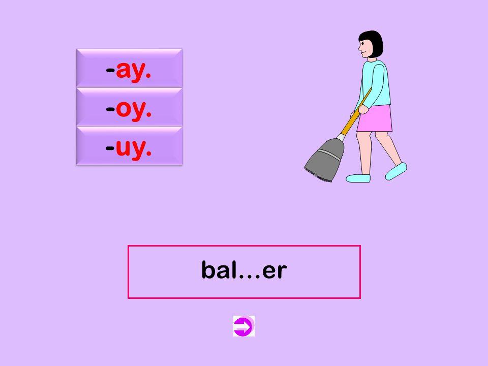 c -ay. -oy. -uy. -ay. -oy. -uy.