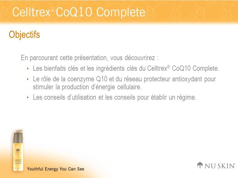 Objectifs En parcourant cette présentation, vous découvrirez : Les bienfaits clés et les ingrédients clés du Celltrex ® CoQ10 Complete. Le rôle de la